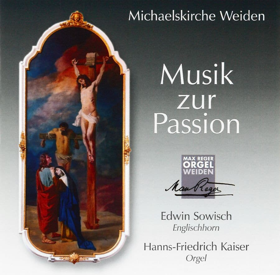 CD Musik zur Passion Weiden Max-Reger Gedächtnisorgel